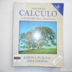 Libros de segunda mano de Ciencias: EDWIN J. PURCELL, DALE VARBERG CÁLCULO CON GEOMETRÍA ANALÍTICA Y98153. Lote 191878767
