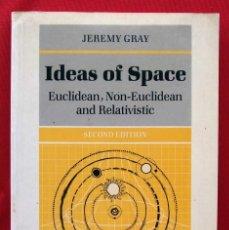 Libros de segunda mano de Ciencias: IDEAS OF SPACE. EUCLIDEAN, NON - EUCLIDEAN AND RELATIVISTIC. OXFORD. AÑO: 1989. JEREMY GRAY.. Lote 191904380
