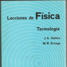 Libros de segunda mano de Ciencias: LECCIONES DE FÍSICA. TERMOLOGÍA - J. A. IBÁÑEZ Y M. R. ORTEGA. Lote 191987203