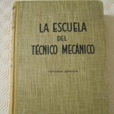 Libros de segunda mano de Ciencias: LA ESCUELA DEL TECNICO MECANICO. TOMO VI. TERMODINAMICA. MOTORES DE COMBUSTION INTERNA. POR JOSE SER. Lote 192002828
