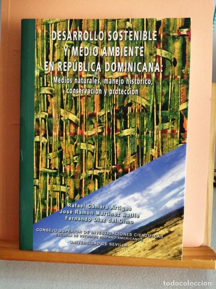 DESARROLLO SOSTENIBLE Y MEDIO AMBIENTE EN REPÚBLICA DOMINICANA. RAFAEL CÁMARA ARTIGAS (Libros de Segunda Mano - Ciencias, Manuales y Oficios - Biología y Botánica)