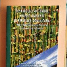 Libros de segunda mano: DESARROLLO SOSTENIBLE Y MEDIO AMBIENTE EN REPÚBLICA DOMINICANA. RAFAEL CÁMARA ARTIGAS. Lote 192044446