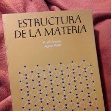 Libros de segunda mano de Ciencias: ESTRUCTURA DE LA MATERIA, DE CHRISTY Y PYTTE. REVERTE 1971. ESCASO.. Lote 192072470
