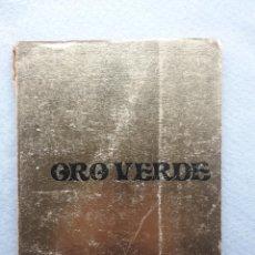 Libros de segunda mano: ORO VERDE. JARDINES Y PRODUCCIÓN DE PLANTA. A. J. ALBAS.. Lote 192222990