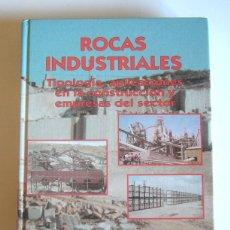 Libros de segunda mano: ROCAS INDUSTRIALES - TIPOLOGIA, APLICACIONES EN LA CONSTRUCCION Y EMPRESAS DEL SECTOR - M. BUSTILLO. Lote 192311082