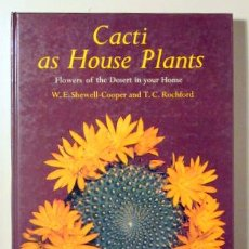 Livres d'occasion: SHEWELL-COOPER, W.E. - ROCHFORD, T.C. - CACTI AS HOUSE PLANTS. FLOWERS OF THE DESERT IN YOUR HOME -. Lote 192452518