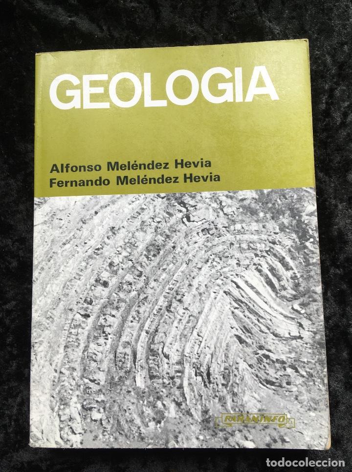 GEOLOGÍA - ALFONSO Y FEENANDO MELÉNDEZ HEVIA - PARANINFO - RARO EN COMERCIO (Libros de Segunda Mano - Ciencias, Manuales y Oficios - Paleontología y Geología)