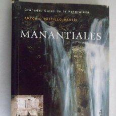 Libros de segunda mano: GRANADA. GUÍAS DE LA NATURALEZA. MANANTIALES. ANTONIO CASTILLO MARTÍN. Lote 192491253