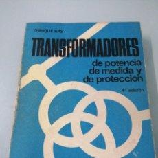 Libros de segunda mano de Ciencias: TRANSFORMADORES DE POTENCIA , DE MEDIDA, Y DE PROTECCIÓN. ENRIQUE RAS. 1978. MARCOMBO.. Lote 192545862