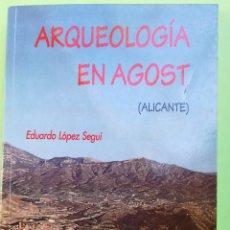 Livros em segunda mão: ARQUEOLOGÍA EN AGOST (ALICANTE) - EDUARDO LÓPEZ SEGUÍ -. Lote 192580886