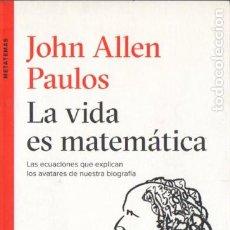 Libri di seconda mano: JOHN ALLEN PAULOS : LA VIDA ES MATEMÀTICA (TUSQUETS, 2015). Lote 192712146