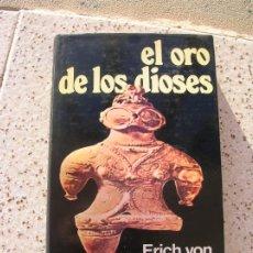 Libros de segunda mano: LIBRO DE ERIC VON DANIKEN ,EL ORO DE LOS DIOSES ILUSTRADO 220 PAGINAS. Lote 192722670