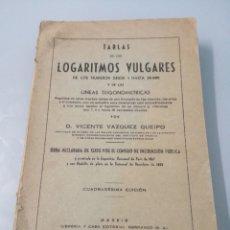 Libros de segunda mano de Ciencias: LOGARITMOS VULGARES. DEL 1 AL 20.000. VICENTE VAZQUEZ QUEIPO. 1962.. Lote 193074166