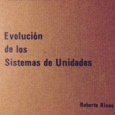 Libros de segunda mano de Ciencias: EVOLUCIÓN DE LOS SISTEMAS DE UNIDADES. ROBERTO RIVAS. 1975. C.N. METROLOGIA. Lote 191884077