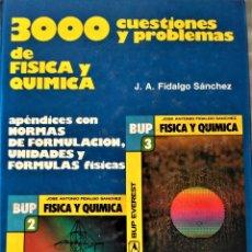 Libros de segunda mano de Ciencias: 3000 CUESTIONES Y PROBLEMAS DE FÍSICA Y QUÍMICA-BUP.COU - J.A. FIDALGO SÁNCHEZ - EVEREST. Lote 193399547