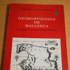 Livros em segunda mão: GEOMORFOLOGIA DE MALLORCA. EL RELIEVE Y LA FORMA DE SUS MONTAÑAS (GUILLERMO COLOM). Lote 193443781