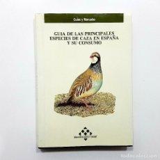 Libros de segunda mano: GUÍA DE LAS PRINCIPALES ESPECIES DE CAZA Y CONSUMO EN ESPAÑA. MINISTERIO DE SANIDAD. MADRID. 1989. Lote 193864458