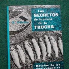 Libros de segunda mano: LOS SECRETOS DE LA PESCA DE LA TRUCHA PIERRE LACUCHE. Lote 193900413