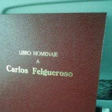 Libros de segunda mano: LIBRO HOMENAJE A CARLOS FELGUEROSO MADRID 1983 TAPA DURA SEMIPIEL. Lote 193913393