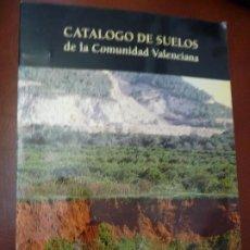 Libros de segunda mano: CATALOGO DE SUELOS DE LA COMUNIDAD VALENCIANA.1995,VV.AA. 199PP, 21X30. **489. Lote 193984396