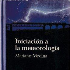 Libros de segunda mano: INICIACIÓN A LA METEOROLOGÍA / MARIANO MEDINA. Lote 194066447
