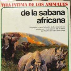 Libros de segunda mano: VIDA INTIMA DE LOS ANIMALES DE LA SABANA AFRICANA. Lote 194075540