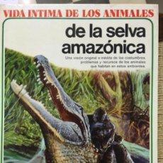 Libros de segunda mano: VIDA INTIMA DE LOS ANIMALES DE LA SELVA AMAZONICA. Lote 194075795