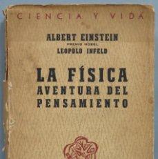 Libros de segunda mano de Ciencias: LA FÍSICA AVENTURA DEL PENSAMIENTO. EINSTEIN. Lote 194105768