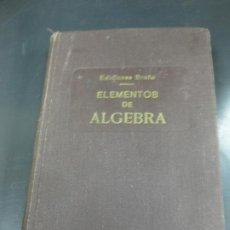Libros de segunda mano de Ciencias: ELEMENTOS DE ALGEBRA. EDICIONES BRUÑO 1946.. Lote 194108447