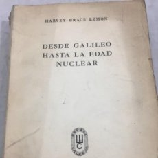 Libros de segunda mano de Ciencias: DESDE GALILEO HASTA LA EDAD NUCLEAR. HARVEY BRACE LEMON. INTRODUCCIÓN A LA FÍSICA 1949. Lote 194109567