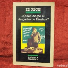 Libros de segunda mano de Ciencias: ¿QUIÉN OCUPÓ EL DESPACHO DE EINSTEIN? ED REGIS ANAGRAMA. Lote 194111002
