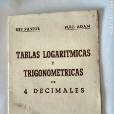 Libros de segunda mano de Ciencias: TABLAS LOGARÍTMICAS Y TRIGONOMÉTRICAS DE 4 DECIMALES -REY PASTOR Y PUIG ADAM. Lote 194111236