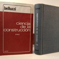 Libros de segunda mano de Ciencias: CIENCIAS DE LA CONSTRUCCIÓN III. BELLUZZI, ODONE. AGUILAR, 1967.. Lote 194151975