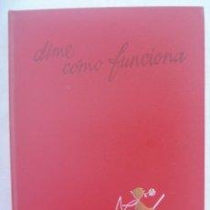 Libros de segunda mano de Ciencias: ENCICLOPEDIA BASICA ARGOS : DIME COMO FUNCIONA. 1ª EDICION 1971. Lote 194184157