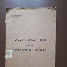 Libros de segunda mano de Ciencias: MATEMÁTICA DE LA MORTALIDAD - ISIDORO RUBIO. Lote 194187796