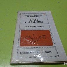 Libros de segunda mano de Ciencias: ÁREAS Y LOGARITMOS, LECCIONES POPULARES DE MATEMÁTICAS, EDITORIAL MIR. Lote 194213621