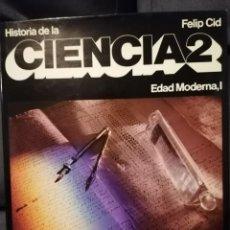 Libros de segunda mano de Ciencias: HISTORIA DE LA CIENCIA 2 EDAD MODERNA I. Lote 194219323