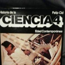 Libros de segunda mano de Ciencias: HISTORIA DE LA CIENCIA 4 EDAD CONTEMPORANEA. Lote 194220312
