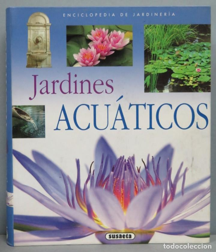 JARDINES ACUATICOS. SUSAETA (Libros de Segunda Mano - Ciencias, Manuales y Oficios - Biología y Botánica)