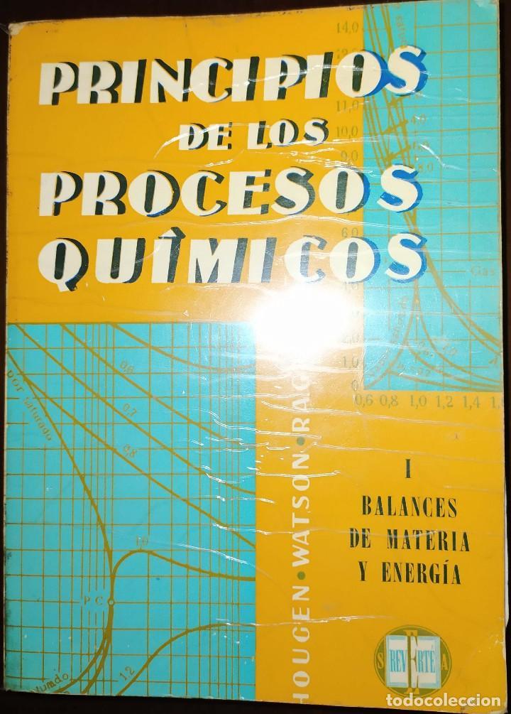 PRINCIPIOS DE LOS PROCESOS QUÍMICOS - I BALANCES DE MATERIA Y ENERGÍA - HUGEN WATSON RAGATZ (Libros de Segunda Mano - Ciencias, Manuales y Oficios - Física, Química y Matemáticas)