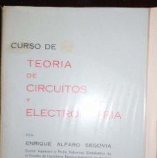 Libros de segunda mano de Ciencias: CURSO DE TEORÍA DE CIRCUITOS Y ELECTROMETRÍA - ENRIQUE ALFARO SEGOVIA. Lote 194234347