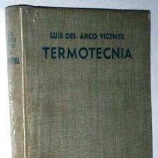 Libros de segunda mano de Ciencias: TERMOTÉCNIA POR LUIS DEL ARCO VICENTE DE ED. ARIEL EN BARCELONA 1966 3ª EDICIÓN. Lote 194234441