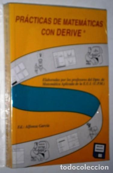 PRÁCTICAS DE MATEMÁTICAS CON DERIVE POR ALFONSO GARCÍA Y OTROS DE EDICIONES UPM EN MADRID 1994 (Libros de Segunda Mano - Ciencias, Manuales y Oficios - Física, Química y Matemáticas)