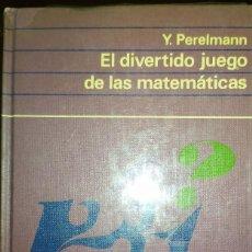 Libros de segunda mano de Ciencias: EL DIVERTIDO JUEGO DE LAS MATEMÁTICAS - Y PERELMANN. Lote 194239518