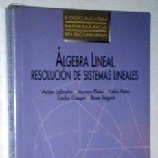 Libros de segunda mano de Ciencias: ALGEBRA LINEAL POR ANTÓN LABRAÑA Y OTROS DE ED. SÍNTESIS EN MADRID 1995. Lote 194245896