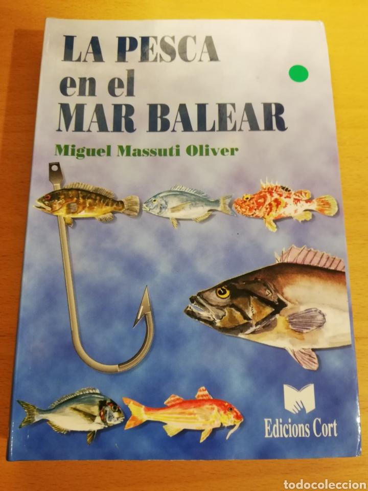 LA PESCA EN EL MAR BALEAR (MIGUEL MASSUTI OLIVER) (Libros de Segunda Mano - Ciencias, Manuales y Oficios - Biología y Botánica)