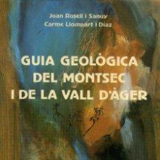 Libros de segunda mano: GUIA GEOLÒGICA DEL MONTSEC I DE LA VALL D´ÀGER. Lote 194257201