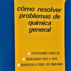 Libros de segunda mano de Ciencias: COMO RESOLVER PROBLEMAS DE QUIMICA GENERAL - RS.BOIKESS / CH.SORUM - PARANINFO. Lote 194289012