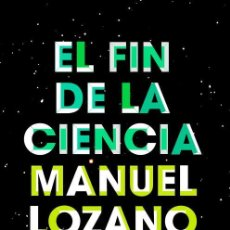 Libros de segunda mano de Ciencias: EL FIN DE LA CIENCIA. Lote 194289795