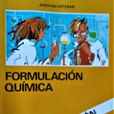 Libros de segunda mano de Ciencias: FORMULACIÓN QUÍMICA - AUTOEVALUACIÓN - JOSEFINA ESTEBAN - FHER.. Lote 194292202